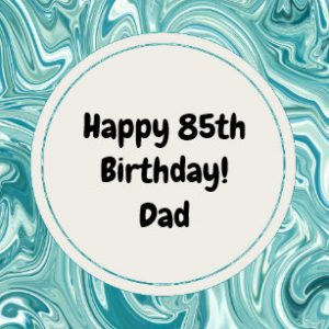 Dad 85th Birthday Card
