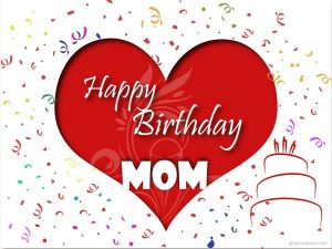 Free Happy Birthday Mom Cards